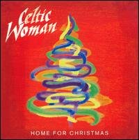 Home for Christmas - Celtic Woman