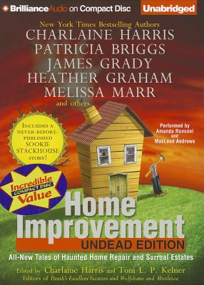 Home Improvement: Undead Edition - Harris, Charlaine (Editor), and Kelner, Toni L. P. (Editor), and Ronconi, Amanda (Performed by)