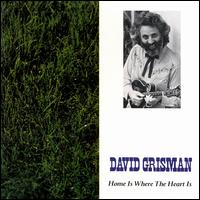 Home Is Where the Heart Is - David Grisman