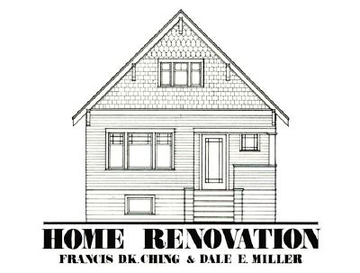 Home Renovation - Ching, Francis D K, and Miller, Dale E, Professor
