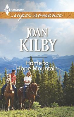 Home to Hope Mountain - Kilby, Joan