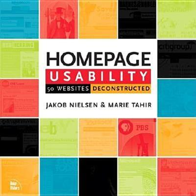 Homepage Usability: 50 Websites Deconstructed - Nielsen, Jakob, and Tahir, Marie