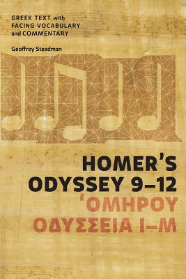 Homer's Odyssey 9-12: Greek Text with Facing Vocabulary and Commentary - Steadman, Geoffrey