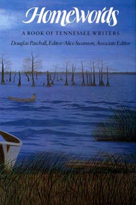 Homewords: Book Tennessee Writers - Paschall, Douglas (Editor)