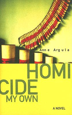 Homicide My Own - Argula, Anne
