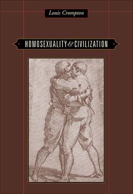 Homosexuality & Civilization - Crompton, Louis