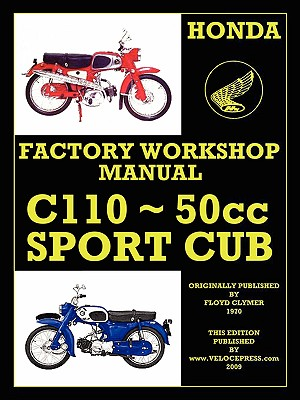 Honda Motorcycles Workshop Manual C110 1962-1969 - Honda Motor, and Clymer, Floyd (Producer), and Velocepress (Producer)
