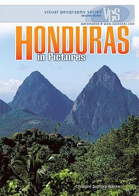 Honduras in Pictures - Zuchora-Walske, Christine