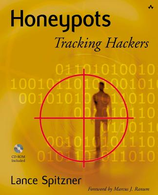 Honeypots: Tracking Hackers - Spitzner, Lance