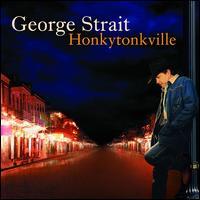 Honkytonkville - George Strait