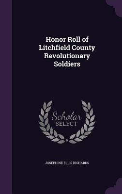 Honor Roll of Litchfield County Revolutionary Soldiers - Richards, Josephine Ellis
