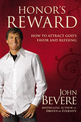 Honor's Reward: How to Attract God's Favor and Blessing - Bevere, John