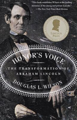 Honor's Voice: The Transformation of Abraham Lincoln - Wilson, Douglas L