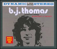 Hooked on a Feeling: Greatest & Latest - B.J. Thomas