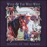 Hooves of the Horses - Wylie & the Wild West