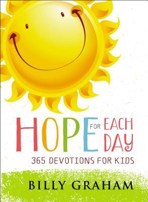 Hope for Each Day: 365 Devotions for Kids - Graham, Billy, Rev.