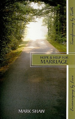 Hope & Help for Marriage - Shaw, Mark E