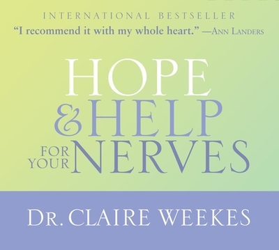 Hope & Help for Your Nerves - Weekes, Claire, Dr. (Performed by)