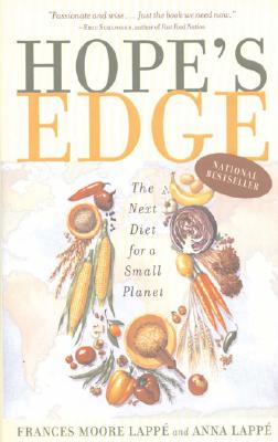 Hope's Edge: The Next Diet for a Small Planet - Moore Lappe, Frances, and Lappe, Anna