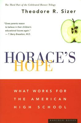 Horace's Hope: What Works for the American High School - Sizer, Theodore