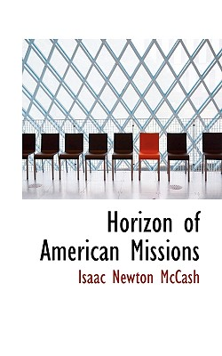 Horizon of American Missions - McCash, Isaac Newton