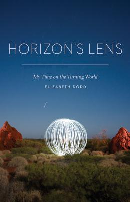 Horizon's Lens: My Time on the Turning World - Dodd, Elizabeth