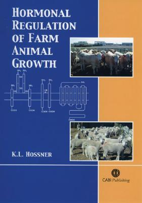 Hormonal Regulation of Farm Animal Growth - Hossner, K L