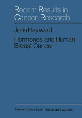 Hormones and Human Breast Cancer: An Account of 15 Years Study - Hayward, J. L.