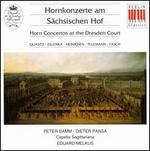 Horn Concertos at the Dresden Court - Andreas Lorenz (oboe); Andreas Scheibner (viol); Bernard Rose (bassoon); Capella Sagittariana Dresden; Dieter Pansa (horn);...