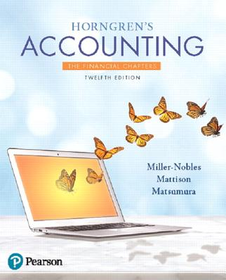 Horngren's Accounting, the Financial Chapters Plus Myaccountinglab with Pearson Etext -- Access Card Package - Miller-Nobles, Tracie L, and Mattison, Brenda L, and Matsumura, Ella Mae