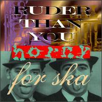 Horny for Ska - Ruder Than You