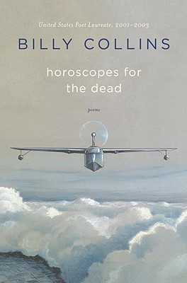 Horoscopes for the Dead: Poems - Collins, Billy, Professor
