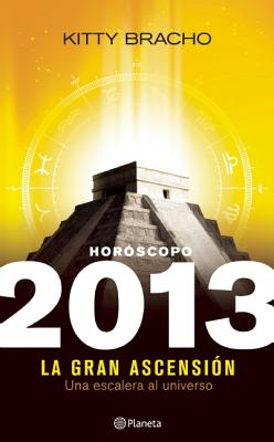 Horoscopo: La Gran Ascension - Bracho, Kitty