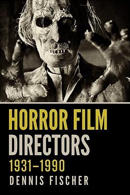 Horror Film Directors, 19311990 - Fischer, Dennis
