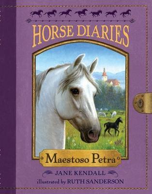 Horse Diaries #4: Maestoso Petra - Kendall, Jane