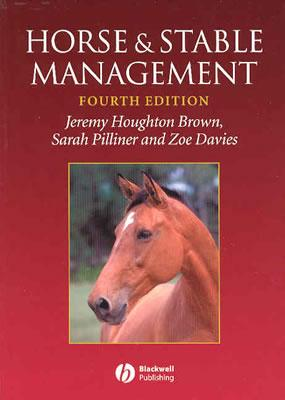 Horse & Stable Management - Brown, Jeremy Houghton, and Pilliner, Sarah, and Davies, Zoe