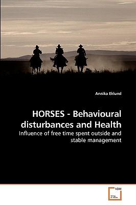Horses - Behavioural Disturbances and Health - Eklund, Annika