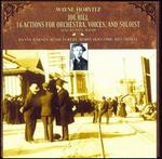 Horvitz: Joe Hill, 16 Actions for Orchestra, Voices and Soloist