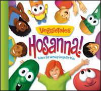 Hosanna! Today's Top Worship Songs for Kids - VeggieTales