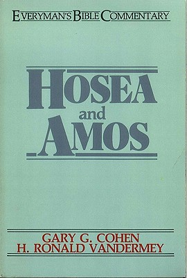 Hosea & Amos- Everyman's Bible Commentary - Cohen, Gary, and Vandermey, H Ronald