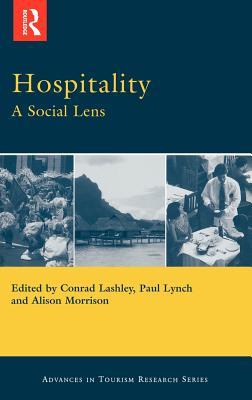 Hospitality: A Social Lens - Lashley, Conrad (Editor), and Lynch, Paul, Professor (Editor), and Morrison, Alison (Editor)