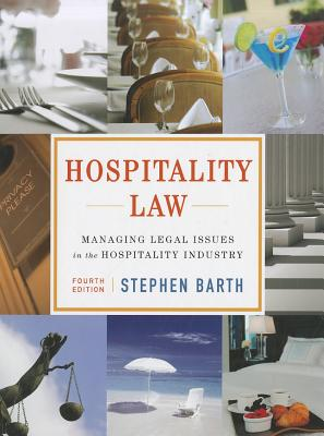 Hospitality Law: Managing Legal Issues in the Hospitality Industry - Barth, Stephen C.