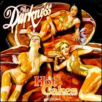 Hot Cakes - The Darkness