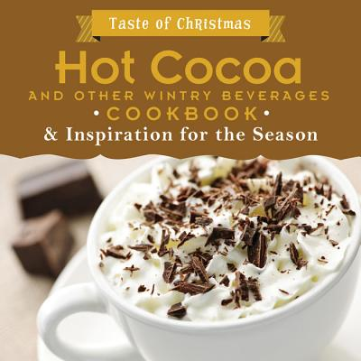 Hot Cocoa and Other Wintry Beverages Cookbook & Inspiration for the Season - Barbour Publishing (Creator)