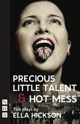 Hot Mess & Precious Little Talent - Hickson, Ella