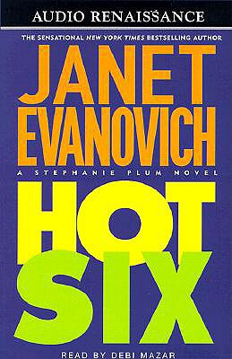 Hot Six - Evanovich, Janet, and Mazar, Debi (Read by)
