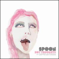 Hot Thoughts - Spoon