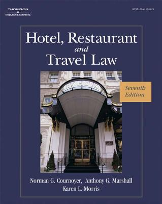 Hotel, Restaurant, and Travel Law: A Preventive Approach - Morris, Karen L, and Cournoyer, Norman G, and Marshall, Anthony G