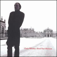 Hotel Vast Horizon - Chris Whitley