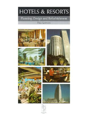 Hotels and Resorts: Planning and Design - Lawson, Fred